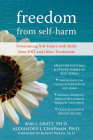 Freedom from Self-Harm: Overcoming Self-Injury with Skills from Dbt and Other Treatments Cover Image