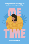 Me Time: The self-care guide that transforms you from surviving to thriving Cover Image