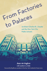 From Factories to Palaces: Architect Charles B. J. Snyder and the New York City Public Schools Cover Image