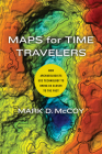 Maps for Time Travelers: How Archaeologists Use Technology to Bring Us Closer to the Past Cover Image