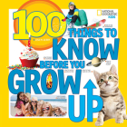 100 Things to Know Before You Grow Up Cover Image