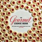 The Gourmet Cookie Book: The Single Best Recipe from Each Year 1941-2009 Cover Image