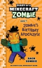 Diary of a Minecraft Zombie Book 9: Zombie's Birthday Apocalypse (An Unofficial Minecraft Book) Cover Image