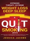 Hypnosis Therapy- Extreme Weight Loss, Deep Sleep & Quit Smoking (2 in 1): Self-Hypnosis, Guided Meditations & Affirmations For Rapid Fat Burn, Food A Cover Image