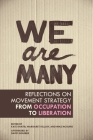 We Are Many: Reflections on Movement Strategy from Occupation to Liberation Cover Image