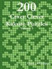 200 Crazy Clever Kakuro Puzzles - Volume 5 Cover Image