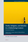 Youth, Religion, and Identity in a Globalizing Context: International Perspectives (Youth in a Globalizing World #8) Cover Image