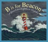 B Is for Beacon: A Great Lakes Lighthouse Alphabet Cover Image