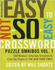 The New York Times Easy to Not-So-Easy Crossword Puzzle Omnibus Volume 1: 200 Monday--Saturday Crosswords from the Pages of The New York Times Cover Image