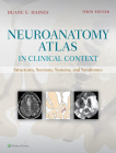 Neuroanatomy Atlas in Clinical Context: Structures, Sections, Systems, and Syndromes Cover Image