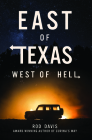East of Texas, West of Hell Cover Image