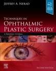 Techniques in Ophthalmic Plastic Surgery: A Personal Tutorial Cover Image