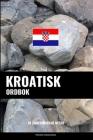 Kroatisk ordbok: En ämnesbaserad metod Cover Image