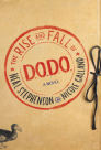 The Rise and Fall of D.O.D.O.: A Novel Cover Image