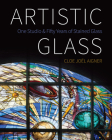 Artistic Glass: One Studio and Fifty Years of Stained Glass Cover Image