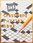 365 Crossword Puzzles Book: Brain Stimulation Games For Adults, Classic CrissCross, Crosswords & Variety Puzzles Crossword Puzzles Books All Time Cover Image