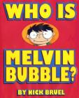Who Is Melvin Bubble? Cover Image