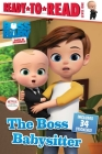 The Boss Babysitter (The Boss Baby TV) Cover Image