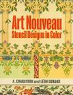 Art Nouveau Stencil Designs in Color (Dover Pictorial Archives) Cover Image
