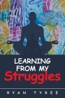 Learning from My Struggles Cover Image