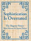 Sophistication Is Overrated Cover Image