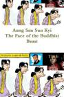 Aung San Suu Kyi: The Face of the Buddhist Beast Cover Image