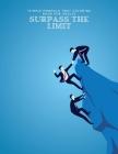 Surpass the Limit: