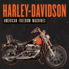 Harley-Davidson: American Freedom Machines Cover Image