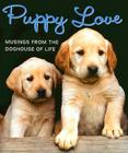 Puppy Love: Musings from the Doghouse of Life [With Puppy Charm] (Charming Petites) Cover Image