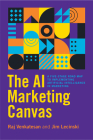 The AI Marketing Canvas: A Five-Stage Road Map to Implementing Artificial Intelligence in Marketing Cover Image
