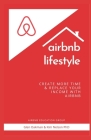 airbnb lifestyle: create more time & replace your income with airbnb Cover Image