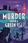 Murder Under a Green Sea (Max & Martha Mysteries #1) Cover Image