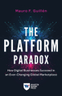 The Platform Paradox: How Digital Businesses Succeed in an Ever-Changing Global Marketplace Cover Image