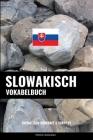 Slowakisch Vokabelbuch: Thematisch Gruppiert & Sortiert Cover Image