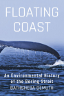 Floating Coast: An Environmental History of the Bering Strait Cover Image