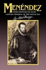 Menendez: Pedro Menendez de Aviles, Captain General of the Ocean Sea Cover Image
