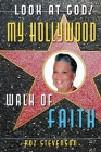 Look at God! My Hollywood Walk of Faith Cover Image