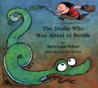 The Snake Who Was Afraid of People (Rainbow Morning Music Picture Books) Cover Image