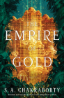 The Empire of Gold: A Novel (The Daevabad Trilogy #3) Cover Image