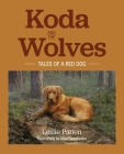 Koda and the Wolves: Tales of a Red Dog Cover Image