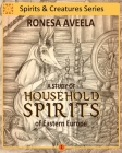 A Study of Household Spirits of Eastern Europe Cover Image