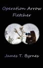 Operation Arrow Fletcher Cover Image