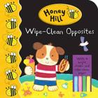 Honey Hill: Wipe-Clean Opposites Cover Image