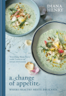 A Change of Appetite: Where delicious meets healthy Cover Image