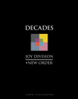 Joy Division + New Order: Decades Cover Image