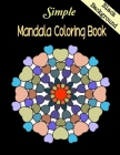 Simple Mandala Coloring Book Black Background: Beautiful Mandalas designs on Black background, geometric compositions, will captivate, excite colorist Cover Image