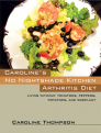 Caroline's No Nightshade Kitchen: Arthritis Diet - Living without tomatoes, peppers, potatoes, and eggplant! Cover Image