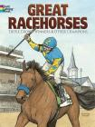 Great Racehorses Coloring Book: Triple Crown Winners and Other Champions (Dover History Coloring Book) Cover Image