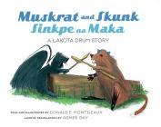 Muskrat and Skunk / Sinkpe Na Maka: A Lakota Drum Story Cover Image