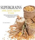 Super Grains: Seeds, Pulses, Legumes & Nuts Cover Image